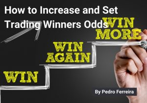How to increase and set up Winning Odds in Trading